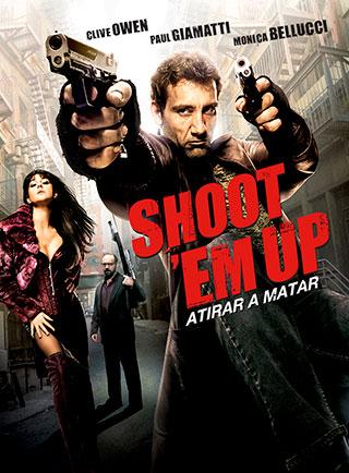 Shoot ?Em Up – Atirar a Matar